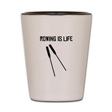 Rowing Is Life Shot Glass