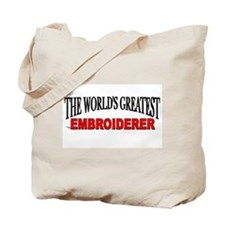 """The World's Greatest Embroiderer"" Tote Bag"