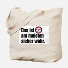 This is Most Certainly True Tote Bag