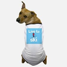 LIVE TO SKI Dog T-Shirt