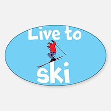 LIVE TO SKI Decal