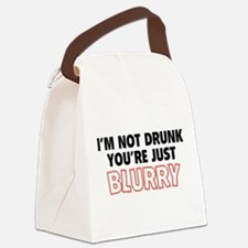 I'm Not Drunk, You're Just Blurry Canvas Lunch Bag