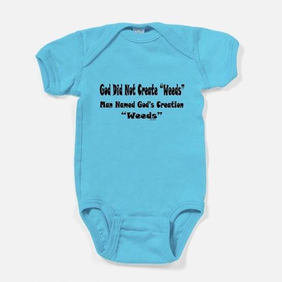 God Did Not Create Weeds Baby Bodysuit