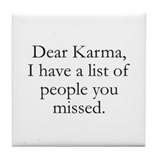 Dear Karma Tile Coaster