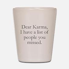 Dear Karma Shot Glass