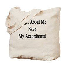 Forget About Me Save My Accordionist  Tote Bag