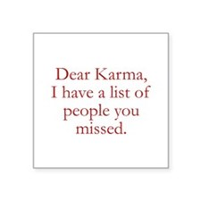 "Dear Karma Square Sticker 3"" x 3"""