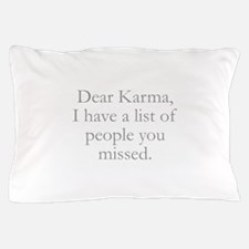 Dear Karma Pillow Case