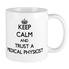 Keep Calm and Trust a Medical Physicist Mugs