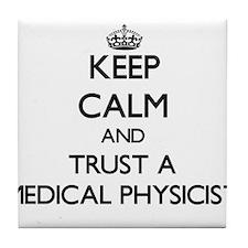 Keep Calm and Trust a Medical Physicist Tile Coast