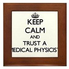 Keep Calm and Trust a Medical Physicist Framed Til