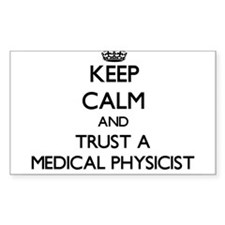 Keep Calm and Trust a Medical Physicist Decal