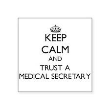 Keep Calm and Trust a Medical Secretary Sticker