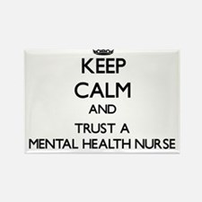 Keep Calm and Trust a Mental Health Nurse Magnets