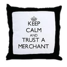 Keep Calm and Trust a Merchant Throw Pillow