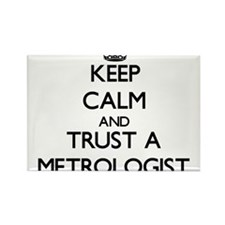 Keep Calm and Trust a Metrologist Magnets