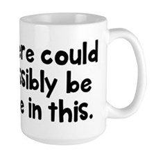 There could be wine in this Mug