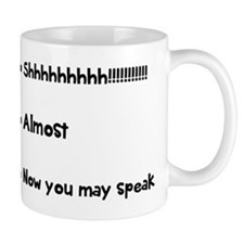 Now you may speak Small Mugs