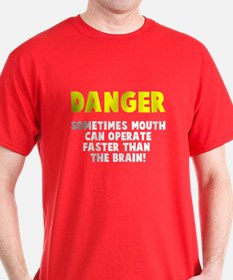 Danger mouth faster than brain T-Shirt