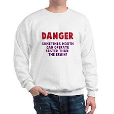 Danger mouth faster than brain Sweatshirt