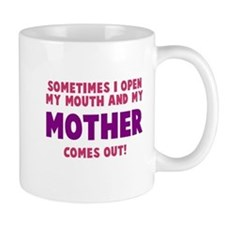 My mother comes out Mug