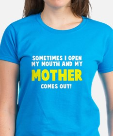 My mother comes out Tee