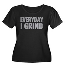 Everyday I Grind - Grey Plus Size T-Shirt