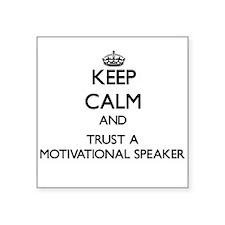 Keep Calm and Trust a Motivational Speaker Sticker