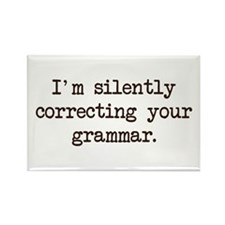Im Silently Correcting Your Grammar. Magnets