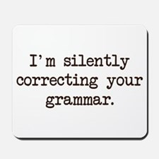 Im Silently Correcting Your Grammar. Mousepad