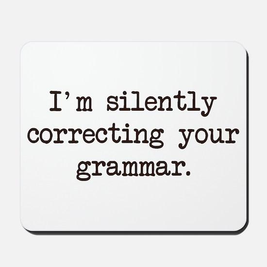 Im Silently Correcting Your Grammar. Mousepad