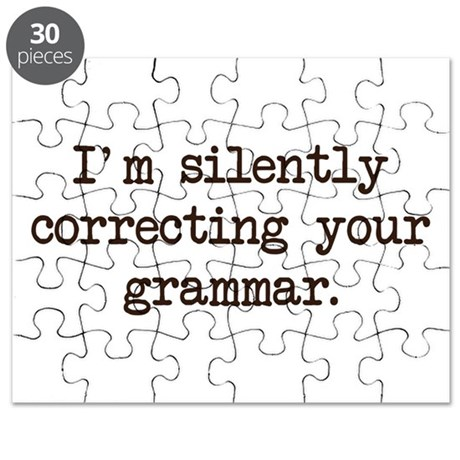 Im Silently Correcting Your Grammar. Puzzle