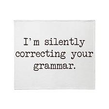 Im Silently Correcting Your Grammar. Throw Blanket
