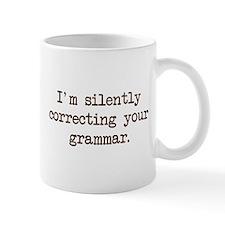 Im Silently Correcting Your Grammar. Mugs