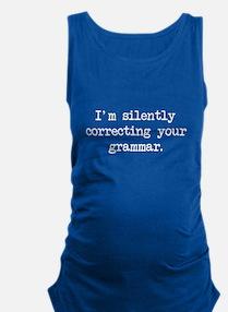 Im Silently Correcting Your Grammar. Maternity Tan
