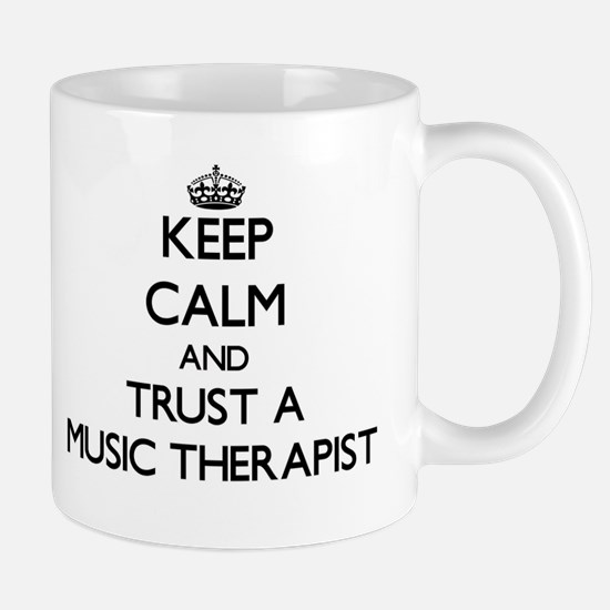 Keep Calm and Trust a Music arapist Mugs