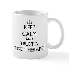 Keep Calm and Trust a Music arapist Mugs
