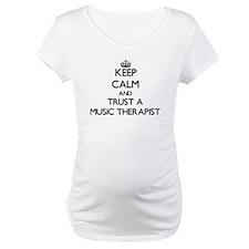 Keep Calm and Trust a Music arapist Shirt