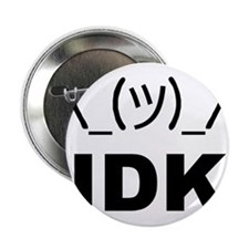 """I Dont Know LOL 2.25"""" Button"""