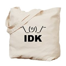 I Dont Know LOL Tote Bag