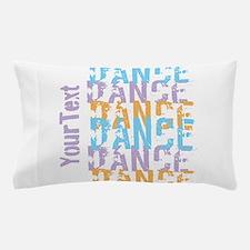 Customize DANCE DANCE DANCE Pillow Case