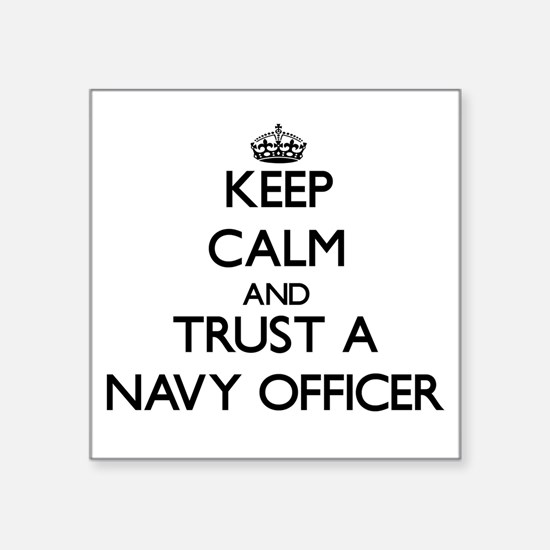 Keep Calm and Trust a Navy Officer Sticker