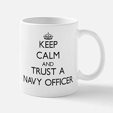 Keep Calm and Trust a Navy Officer Mugs