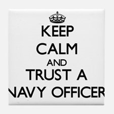Keep Calm and Trust a Navy Officer Tile Coaster