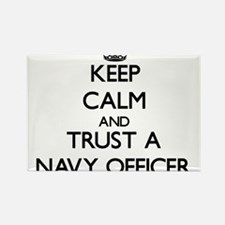Keep Calm and Trust a Navy Officer Magnets