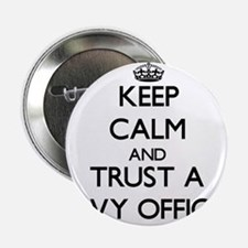 """Keep Calm and Trust a Navy Officer 2.25"""" Button"""