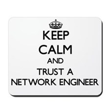 Keep Calm and Trust a Network Engineer Mousepad
