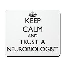 Keep Calm and Trust a Neurobiologist Mousepad