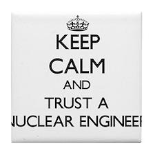 Keep Calm and Trust a Nuclear Engineer Tile Coaste