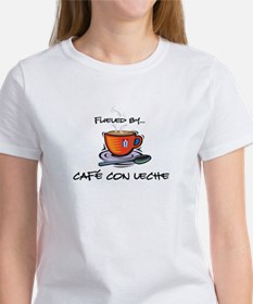 Fueled by Cafe con Leche Women's T-Shirt